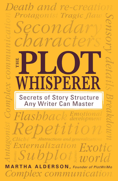 The Plot Whisperer By: Martha Alderson