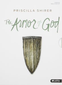 The Armor of God By: Priscilla Shirer