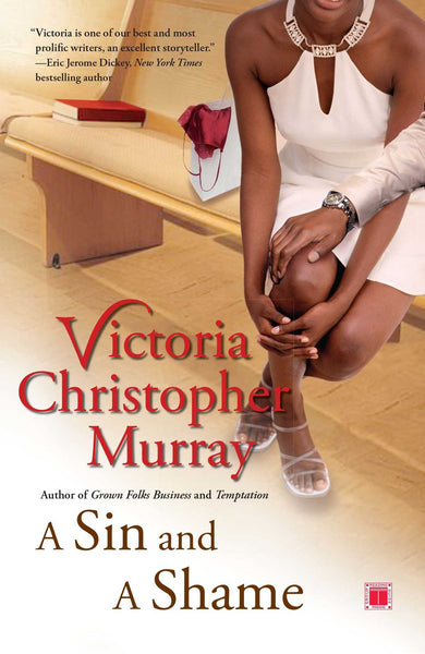 A Sin and A Shame By: Victoria Christopher Murray