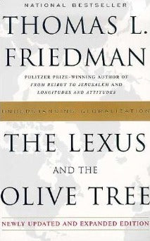 The Lexus and the Olive Tree By: Thomas L. Friedman