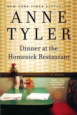 Dinner at the Homesick Restaurant By: Anne Tyler