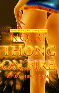 Thong On Fire By: Noire
