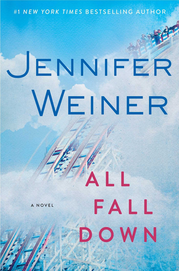 All Fall Down By: Jennifer Weiner