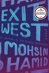 Exit West By: Mohsin Hamid