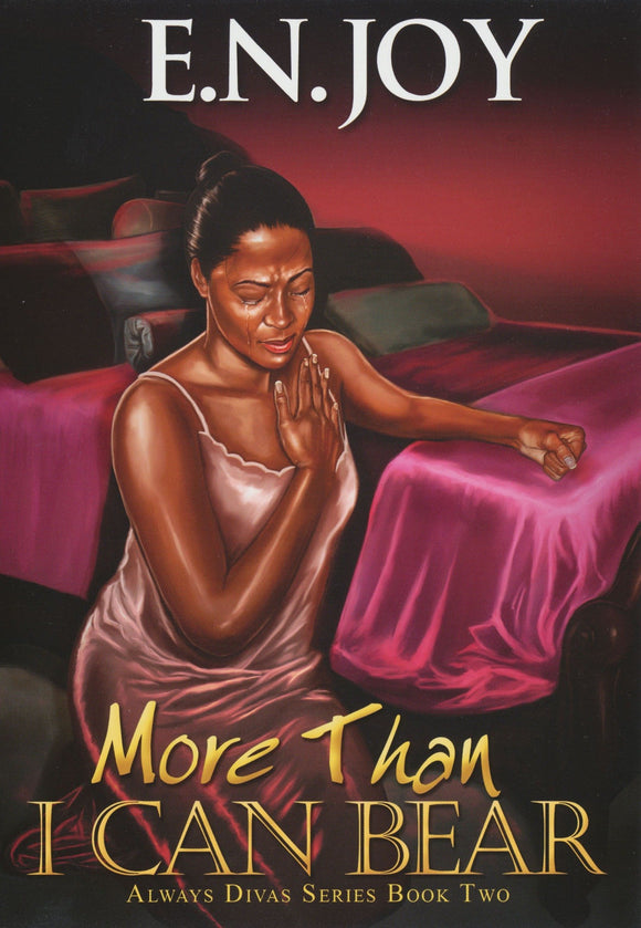More Than I Can Bear By: E.N.Joy