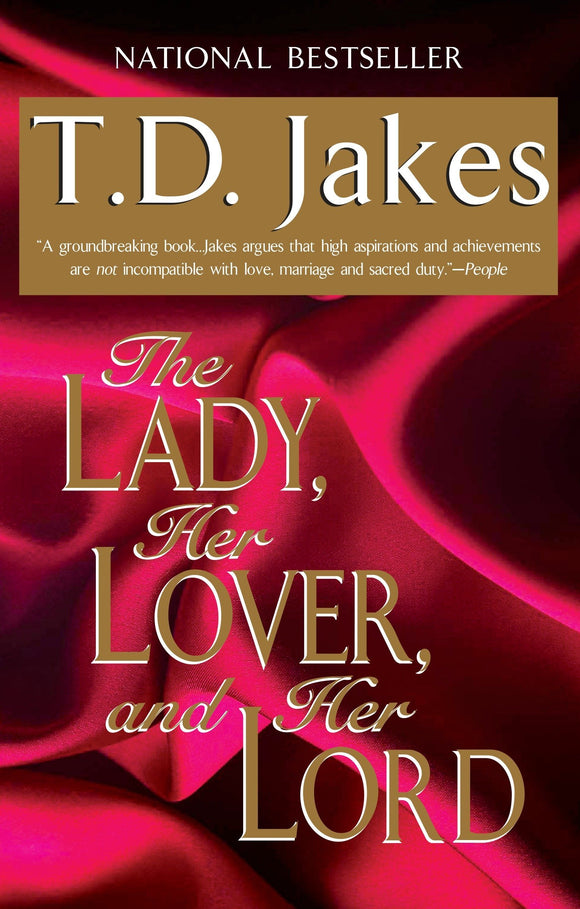 The Lady, Her Lover, and Her Lord By: T. D. Jakes
