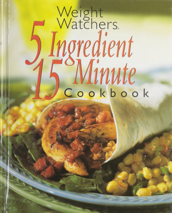Weight Watchers 5 Ingredients 15 Minute Cookbook