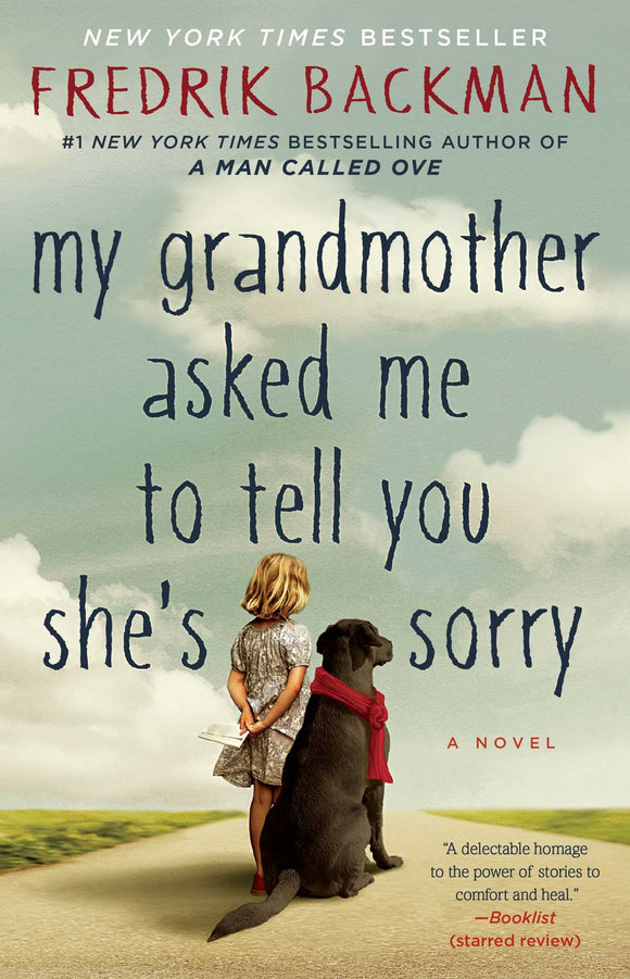 my grandmother asked me to tell you she's sorry By: Fredrik Backman