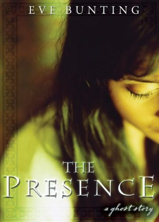 The Presence By: Eve Bunting