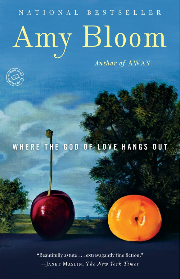 Where The God of Love Hangs Out By: Amy Bloom