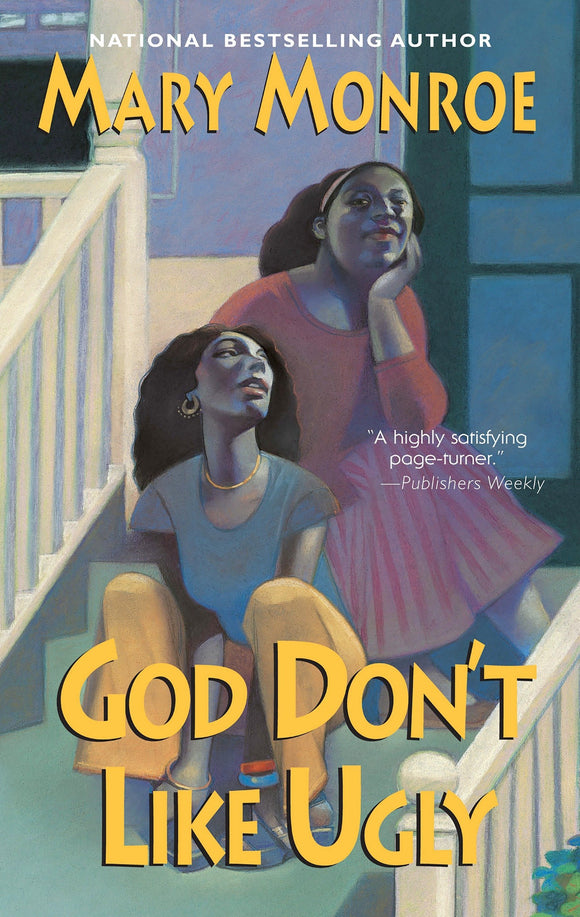God Don't Like Ugly By: Mary Monroe