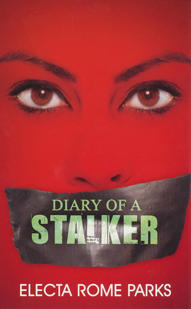 Diary of A Stalker By: Electa Rome Parks