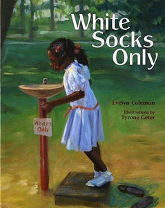 White Socks Only By: Evelyn Coleman