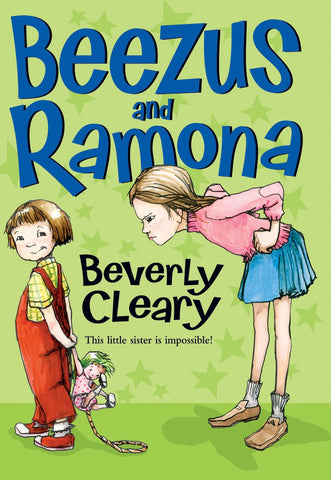 Beezus and Ramona By: Beverly Cleary
