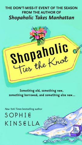 Shopaholic Ties the Knot By: Sophie Kinsella