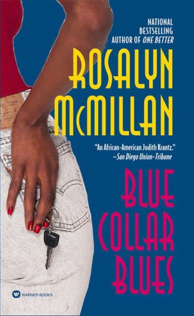 Blue Collar Blues By: Rosalyn McMillan