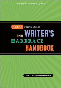 The Writer's Harbrace Handbook By: Cheryl Glenn & Loretta Gray