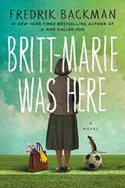 Britt Marie Was Here By: Fredrik Backman