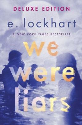 We Were Liars By: E. Lockhart