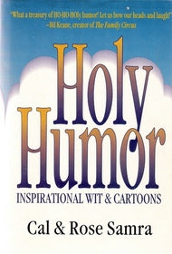 Holy Humor By: Cal & Rose Samra