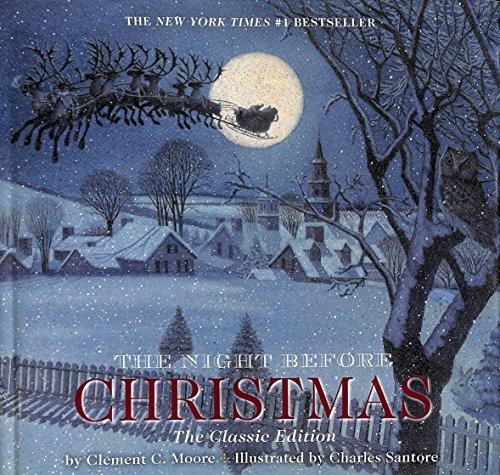 The Night Before Christmas The Classic Edition By: Clement Moore