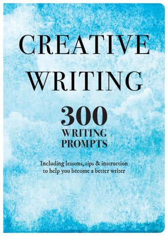 Creative Writing 300 Writing Prompts
