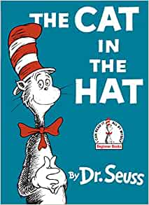 The Cat In The Hat By: Dr. Suess