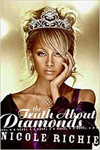 The Truth About Diamonds By: Nicole Richie