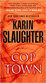 Cop Town By: Karin Slaughter
