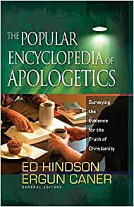 The Popular Encyclopedia of Apologetics By: Hindson & Caner