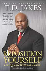 Reposition Yourself By: T. D. Jakes