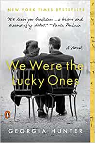 We Were the Lucky Ones By: Georgia Hunter