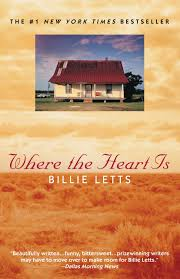 Where The Heart Is By: Billie Letts