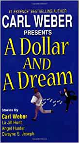 A Dollar and A Dream By: Carl Weber Presents