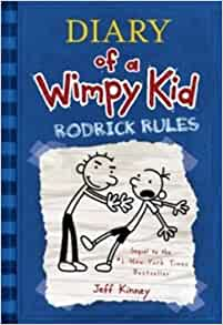 Diary of A Wimpy Kid Roderick Rules By: Jeff Kinney