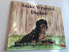 Snake Wrangler Daphne By: David M. Sargent, Jr.