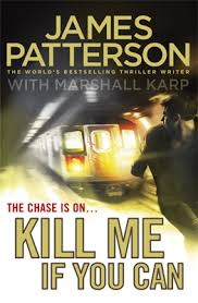 Kill Me If You Can By: James Patterson