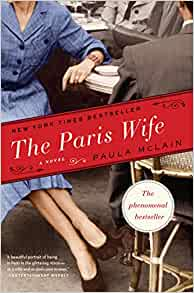 The Paris Wife By: Paula Mcclain