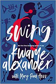 Swing By: Kwame Alexander & Mary Rand Hess