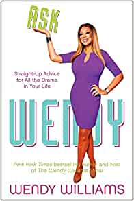 Ask Wendy By: Wendy Williams
