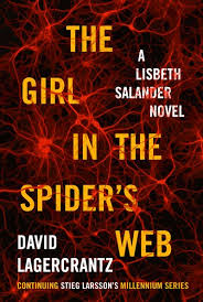 The Girl in the Spider's Web By: David Lagercrantz