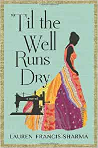 'Til the Well Runs Dry By: Lauren Francis-Sharma