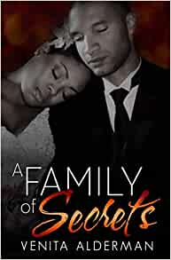 A Family of Secrets By: Venita Alderman Sadler