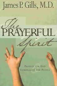 The Prayerful Spirit By: James P. Gills, MD