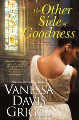 The Other Side of Goodness By: Vanessa Davis Griggs