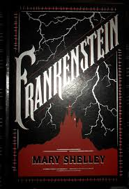 Frankenstein By: Mary Shelley