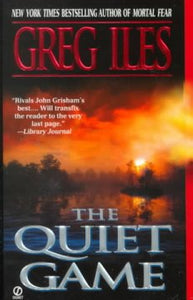 The Quiet Game By: Greg Iles