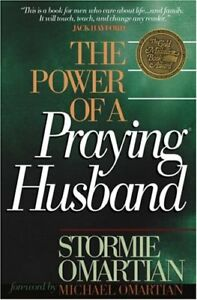The Power of a Praying Husband By: Stormie Omartian