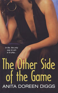 The Other Side of the Game by: Anita Doreen Diggs