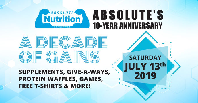 Absolute Nutrition 10-Year Anniversary